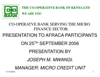 CO-OPERATVE BANK SERVING THE MICRO FINANCE SECTOR.