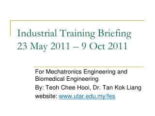 Industrial Training Briefing 23 May 2011 – 9 Oct 2011