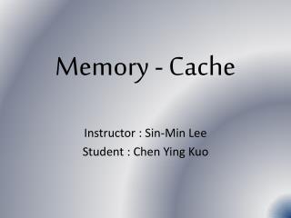 Memory - Cache