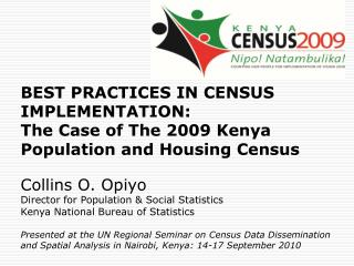 BEST PRACTICES IN CENSUS IMPLEMENTATION: The Case of The 2009 Kenya Population and Housing Census