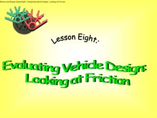 Evaluating Vehicle Design:   Looking at Friction