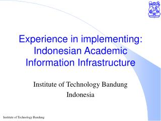 Experience in implementing: Indonesian Academic Information Infrastructure
