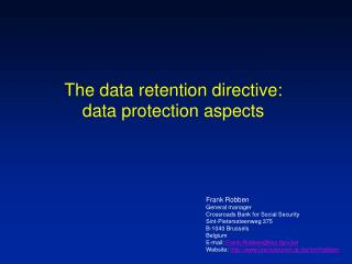 The data retention directive: data protection aspects