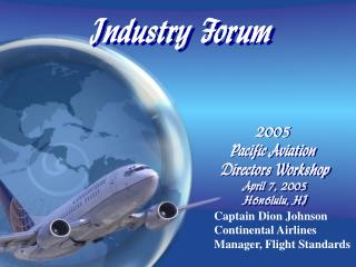 Captain Dion Johnson Continental Airlines Manager, Flight Standards