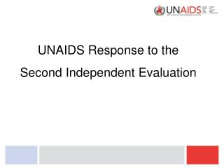 UNAIDS Response to the  Second Independent Evaluation