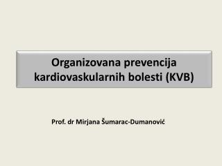 Organizovana prevencija kardiovaskularnih bolesti  (KVB)