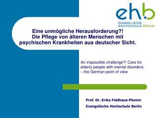 Prof. Dr. Erika Feldhaus-Plumin Evangelische Hochschule Berlin