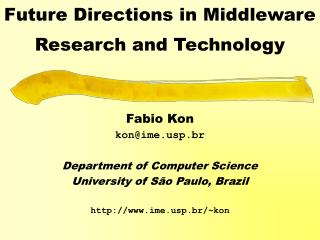 Future Directions in Middleware Research and Technology