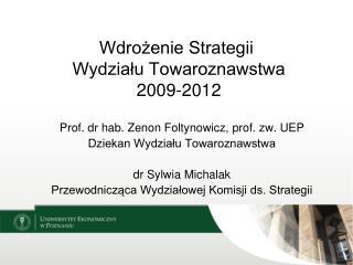 Wdrożenie Strategii  Wydziału Towaroznawstwa  2009-2012