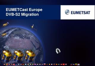 EUMETCast Europe  DVB-S2 Migration