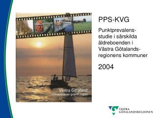PPS-KVG Punktprevalens-studie i särskilda äldreboenden i Västra Götalands-regionens kommuner 2004
