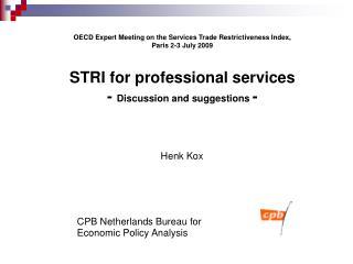 Henk Kox CPB Netherlands Bureau for  Economic Policy Analysis