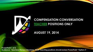 COMPENSATION CONVERSATION TEACHER  POSITIONS ONLY AUGUST 19, 2014