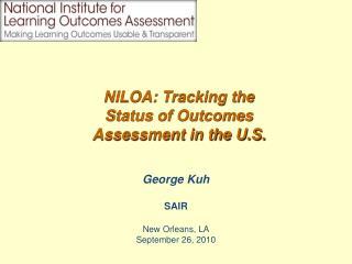George Kuh SAIR New Orleans, LA September 26, 2010