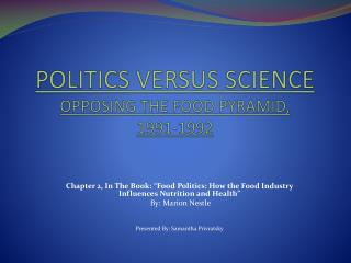 POLITICS VERSUS SCIENCE OPPOSING THE FOOD PYRAMID,  1991-1992