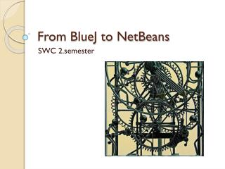 From BlueJ to NetBeans