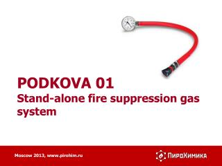 PODKOVA  01 Stand-alone fire suppression gas system