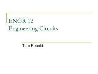 ENGR 12 Engineering Circuits