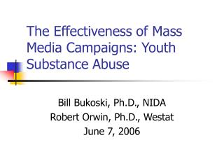 The Effectiveness of Mass Media Campaigns: Youth Substance Abuse
