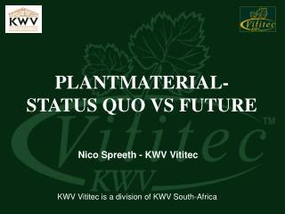 PLANTMATERIAL- STATUS QUO VS FUTURE