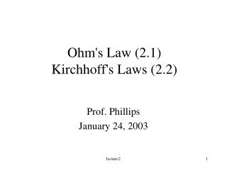 Ohm's Law (2.1) Kirchhoff's Laws (2.2)