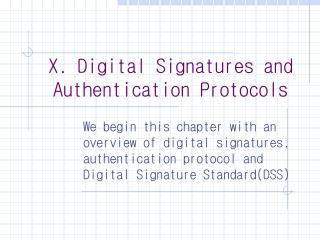 X. Digital Signatures and  Authentication Protocols