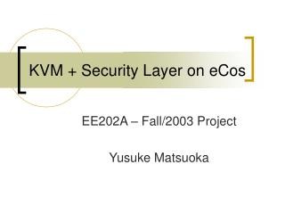 KVM + Security Layer on eCos