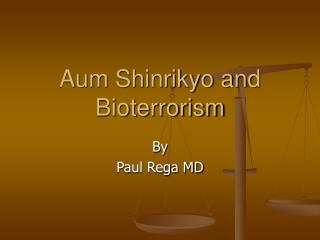 Aum Shinrikyo and Bioterrorism