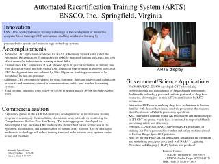 Automated Recertification Training System (ARTS)  ENSCO, Inc., Springfield, Virginia
