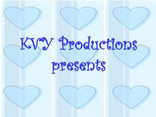 KVY Productions presents