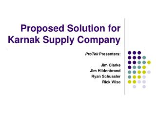 Proposed Solution for Karnak Supply Company