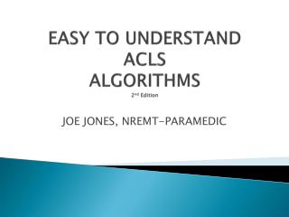 EASY TO UNDERSTAND ACLS ALGORITHMS  2 nd  Edition