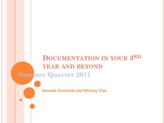 Documentation in your 3 rd  year and beyond