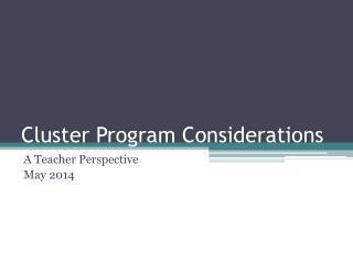 Cluster Program Considerations
