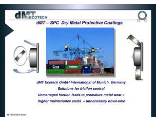 dMT – SPC  Dry Metal Protective Coatings