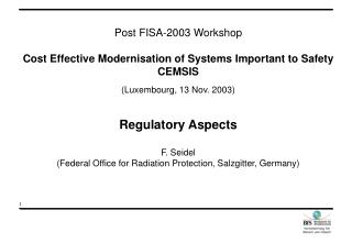 Post FISA-2003 Workshop Cost Effective Modernisation of Systems Important to Safety CEMSIS