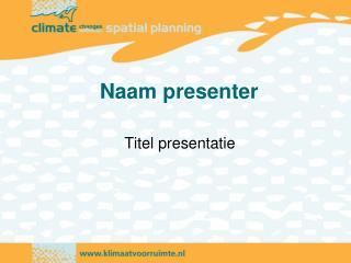 Naam presenter