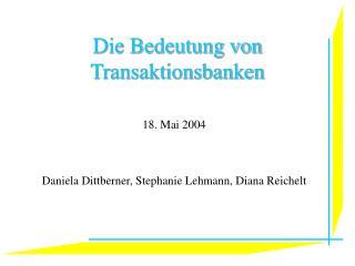 Die Bedeutung von Transaktionsbanken