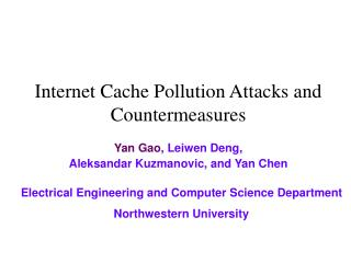 Internet Cache Pollution Attacks and Countermeasures
