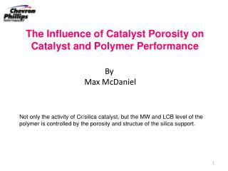 The Influence of Catalyst Porosity on Catalyst and Polymer Performance