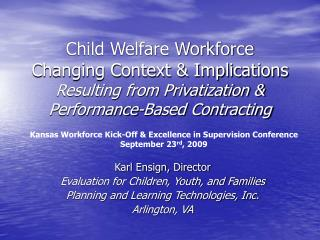 Karl Ensign, Director Evaluation for Children, Youth, and Families