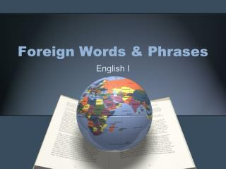Foreign Words & Phrases