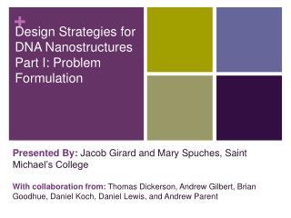 Design Strategies for DNA Nanostructures Part I: Problem Formulation