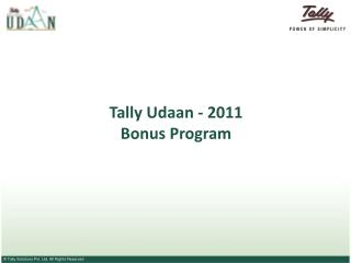 Tally Udaan - 2011  Bonus Program