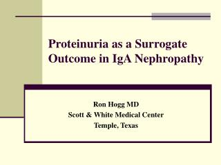 Proteinuria as a Surrogate Outcome in IgA Nephropathy