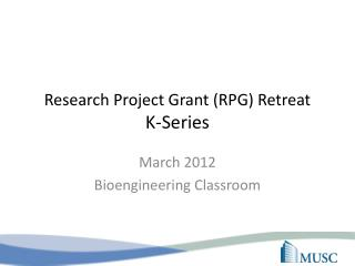 Research Project Grant (RPG) Retreat  K-Series