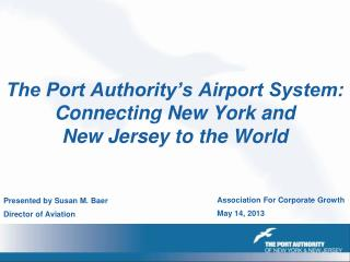 The Port Authority's Airport System: Connecting New York and New Jersey to the World
