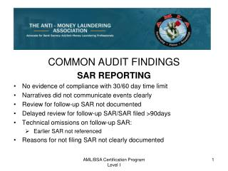 COMMON AUDIT FINDINGS SAR REPORTING No evidence of compliance with 30/60 day time limit