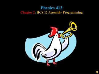Physics 413 Chapter 2 :  HCS 12 Assembly Programming