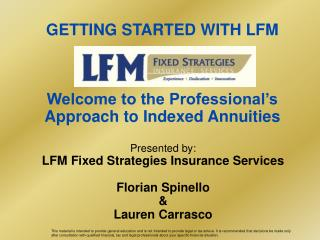 GETTING STARTED WITH LFM Welcome to the Professional's Approach to Indexed Annuities